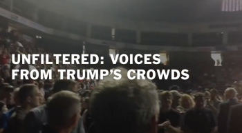 Not for the faint of heart: Unfiltered Voices from Donald Trump crowds