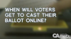 When will voters get to cast a ballot online?